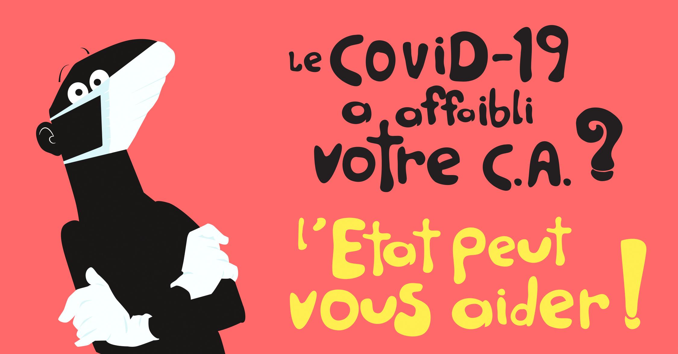 Illustration du personnage Freego portant un masque et des gants accompagné du texte suivant : Le Covid-19 a affaiblie votre chiffre d'affaire, l'état peut vous aider !